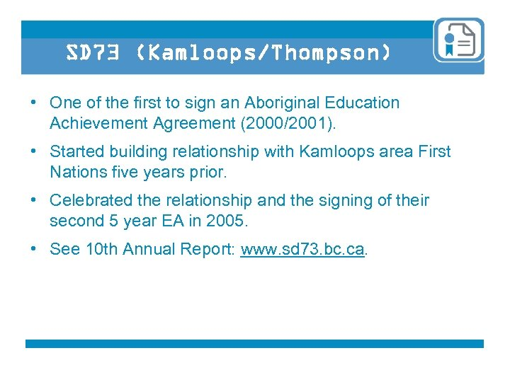 SD 73 (Kamloops/Thompson) • One of the first to sign an Aboriginal Education Achievement