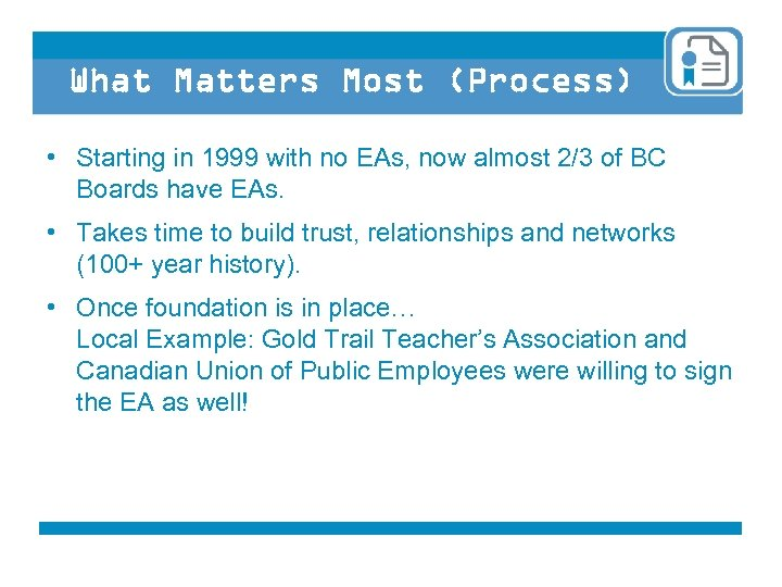 What Matters Most (Process) • Starting in 1999 with no EAs, now almost 2/3