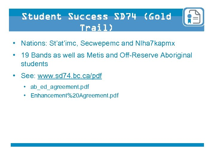 Student Success SD 74 (Gold Trail) • Nations: St'at'imc, Secwepemc and Nlha 7 kapmx