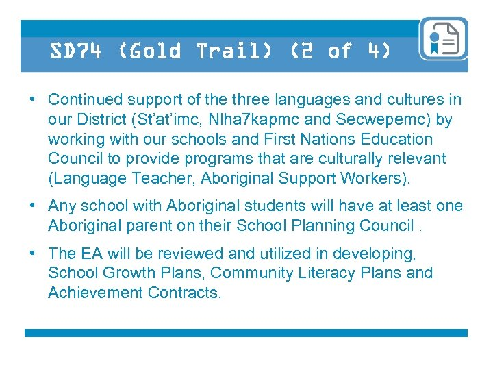 SD 74 (Gold Trail) (2 of 4) • Continued support of the three languages