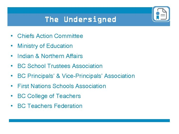 The Undersigned • Chiefs Action Committee • Ministry of Education • Indian & Northern
