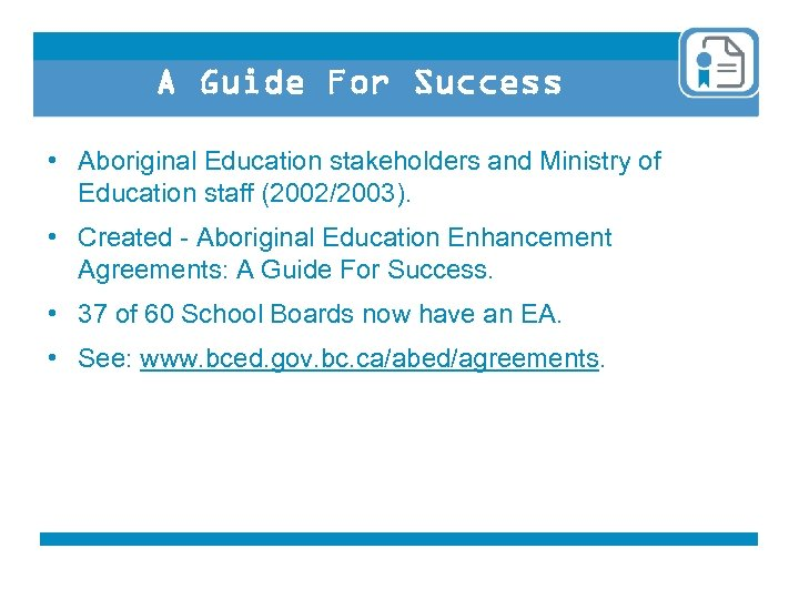 A Guide For Success • Aboriginal Education stakeholders and Ministry of Education staff (2002/2003).