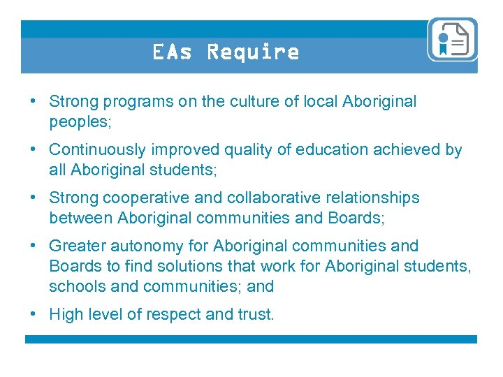 EAs Require • Strong programs on the culture of local Aboriginal peoples; • Continuously