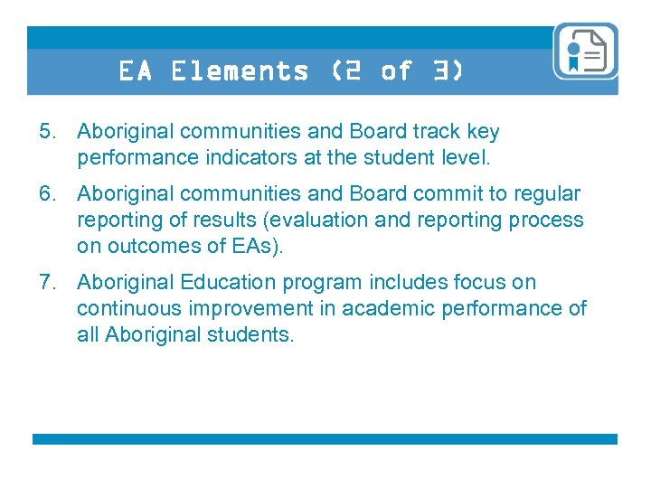 EA Elements (2 of 3) 5. Aboriginal communities and Board track key performance indicators
