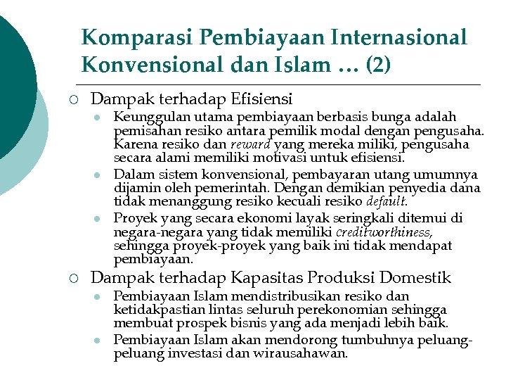 Komparasi Pembiayaan Internasional Konvensional dan Islam … (2) ¡ Dampak terhadap Efisiensi l l