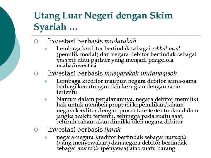 Utang Luar Negeri dengan Skim Syariah … Investasi berbasis mudarabah ¡ l Lembaga kreditor