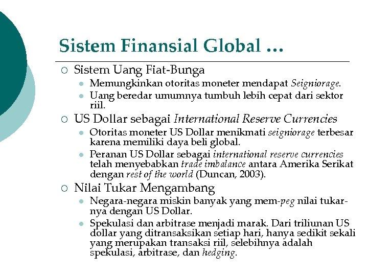 Sistem Finansial Global … ¡ Sistem Uang Fiat-Bunga l l ¡ US Dollar sebagai