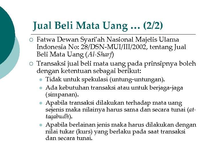 Jual Beli Mata Uang … (2/2) ¡ ¡ Fatwa Dewan Syari'ah Nasional Majelis Ulama