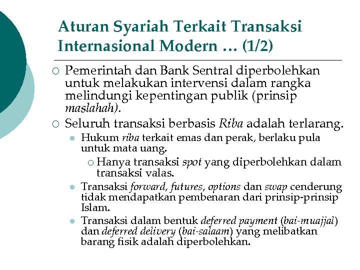 Aturan Syariah Terkait Transaksi Internasional Modern … (1/2) ¡ ¡ Pemerintah dan Bank Sentral