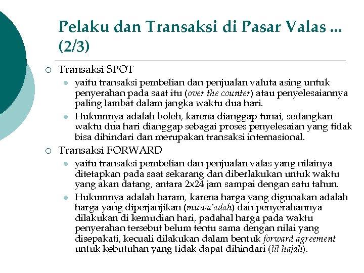 Pelaku dan Transaksi di Pasar Valas. . . (2/3) ¡ Transaksi SPOT l l
