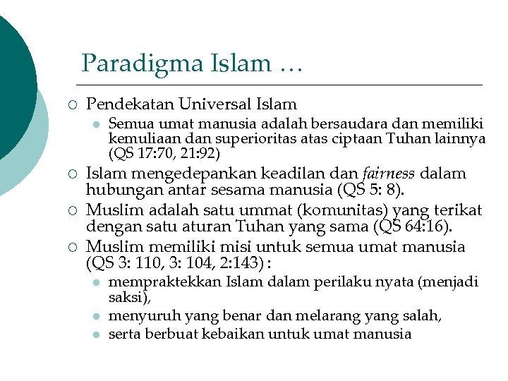 Paradigma Islam … ¡ Pendekatan Universal Islam l ¡ ¡ ¡ Semua umat manusia