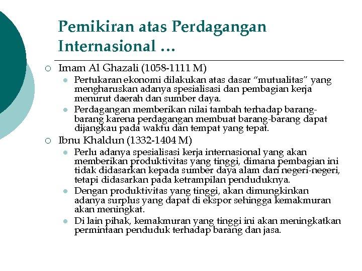 Pemikiran atas Perdagangan Internasional … ¡ Imam Al Ghazali (1058 -1111 M) l l