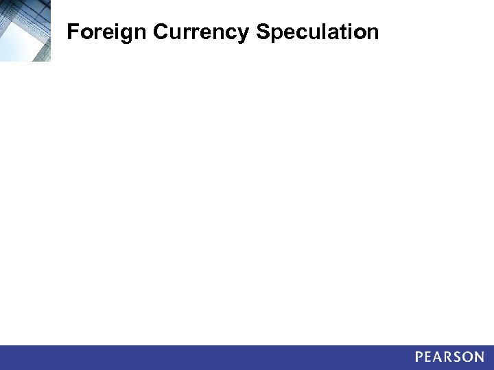 Foreign Currency Speculation