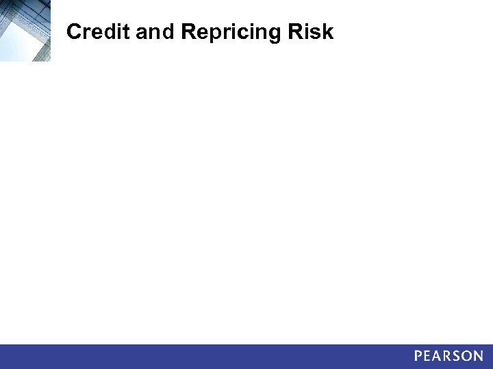 Credit and Repricing Risk