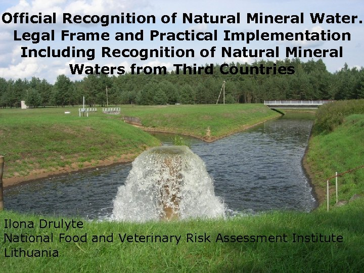 Official Recognition of Natural Mineral Water. Legal Frame and Practical Implementation Including Recognition of