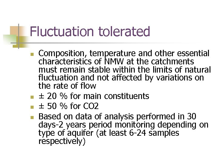 Fluctuation tolerated n n Composition, temperature and other essential characteristics of NMW at the