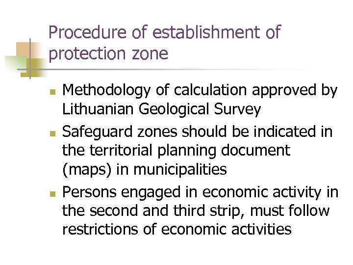Procedure of establishment of protection zone n n n Methodology of calculation approved by