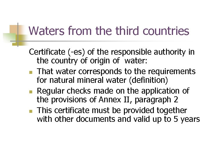 Waters from the third countries Certificate (-es) of the responsible authority in the country