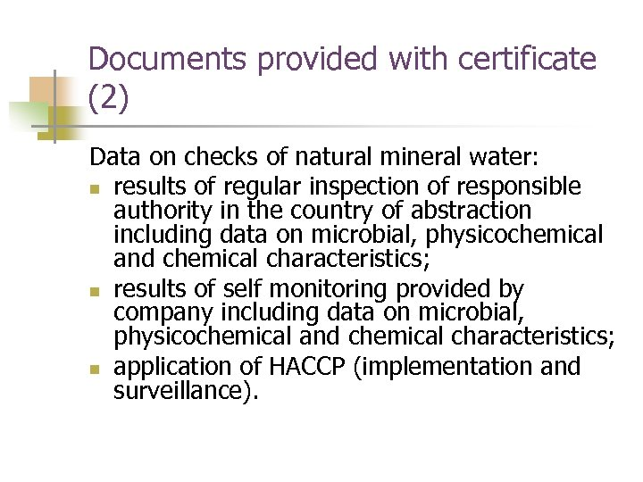 Documents provided with certificate (2) Data on checks of natural mineral water: n results