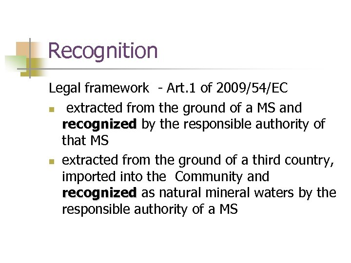 Recognition Legal framework - Art. 1 of 2009/54/EC n extracted from the ground of