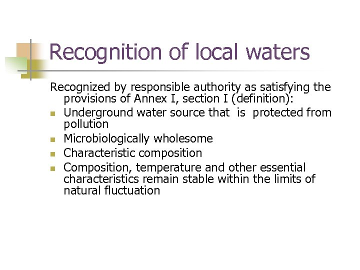 Recognition of local waters Recognized by responsible authority as satisfying the provisions of Annex