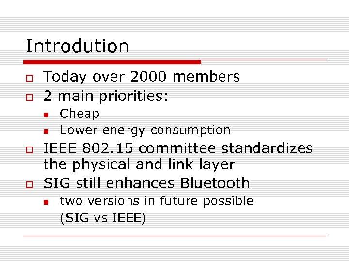 Introdution o o Today over 2000 members 2 main priorities: n n o o