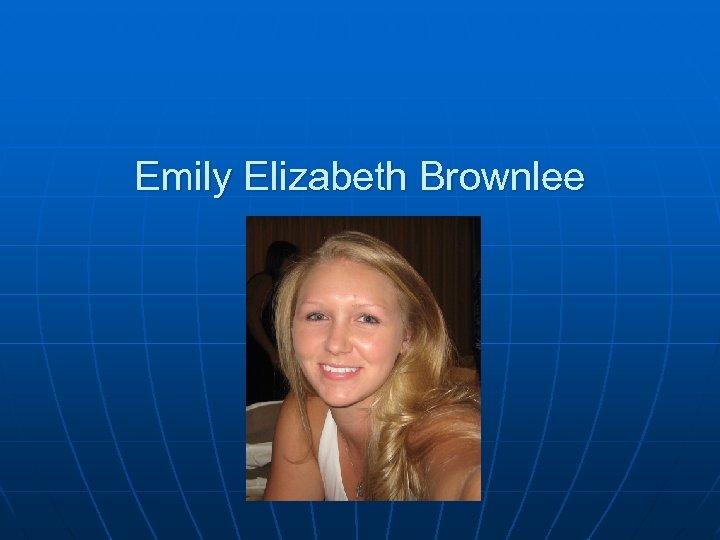 Emily Elizabeth Brownlee