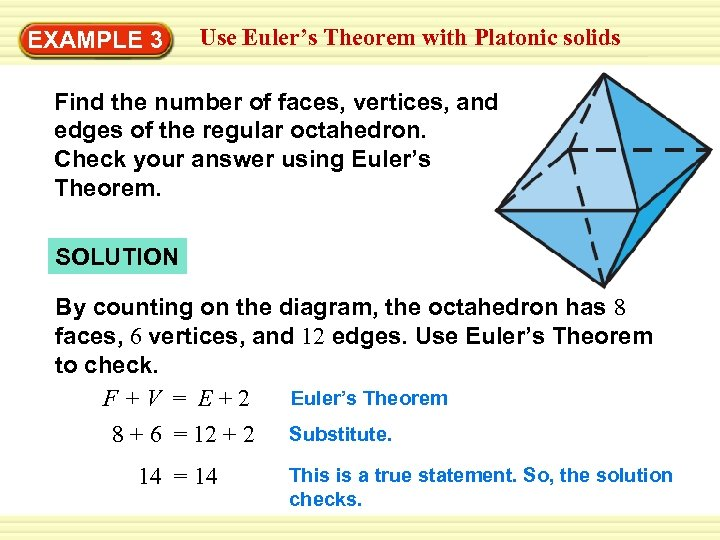 Use Euler's Theorem with Platonic solids Warm-Up EXAMPLE 3 Exercises Find the number of