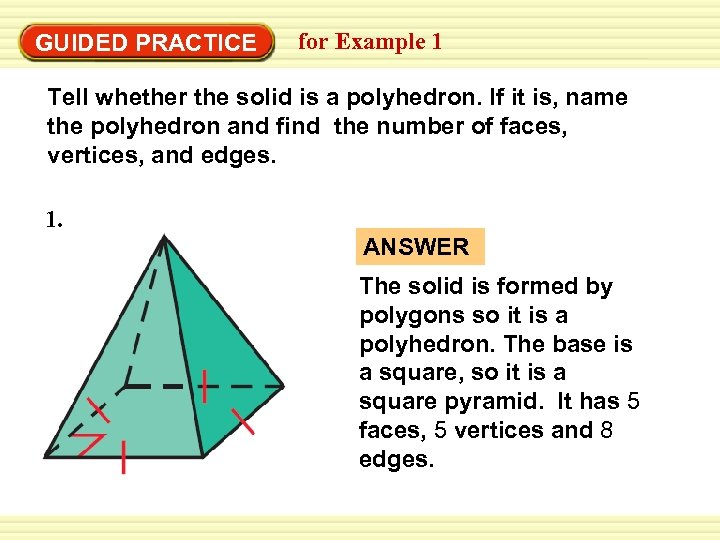 Warm-Up Exercises GUIDED PRACTICE for Example 1 Tell whether the solid is a polyhedron.