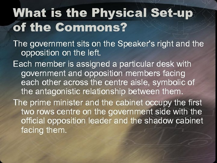 What is the Physical Set-up of the Commons? The government sits on the Speaker's