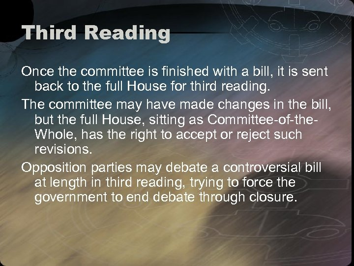Third Reading Once the committee is finished with a bill, it is sent back
