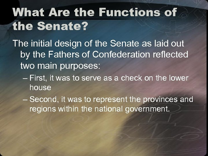 What Are the Functions of the Senate? The initial design of the Senate as