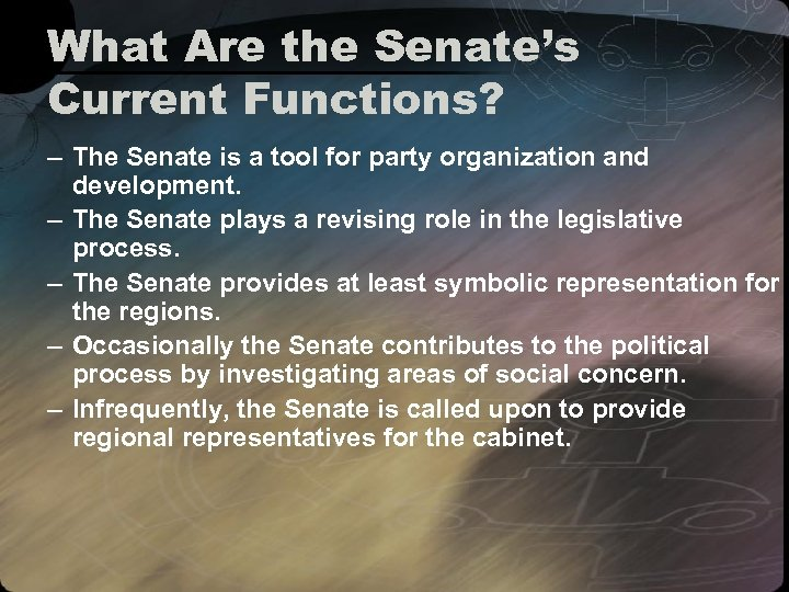 What Are the Senate's Current Functions? – The Senate is a tool for party