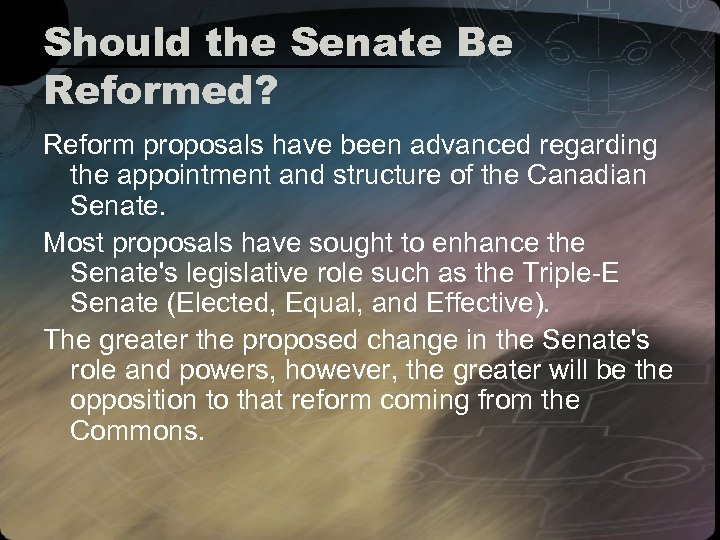 Should the Senate Be Reformed? Reform proposals have been advanced regarding the appointment and