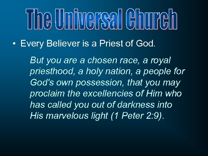 • Every Believer is a Priest of God. But you are a chosen