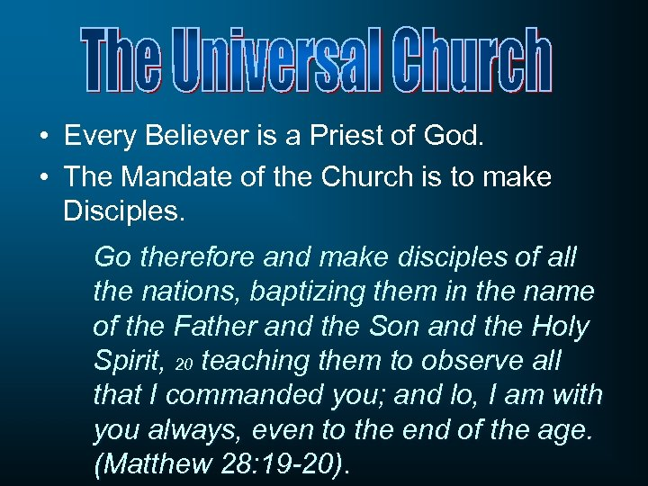 • Every Believer is a Priest of God. • The Mandate of the