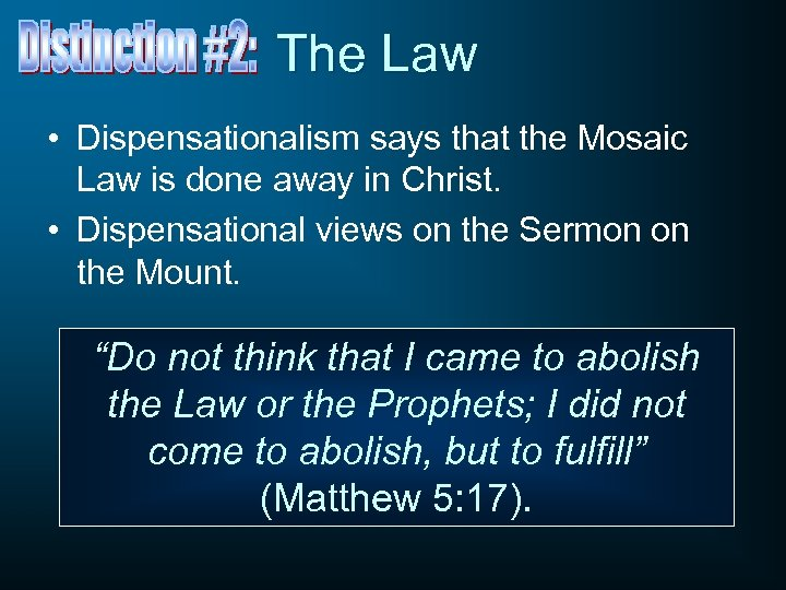 The Law • Dispensationalism says that the Mosaic Law is done away in Christ.