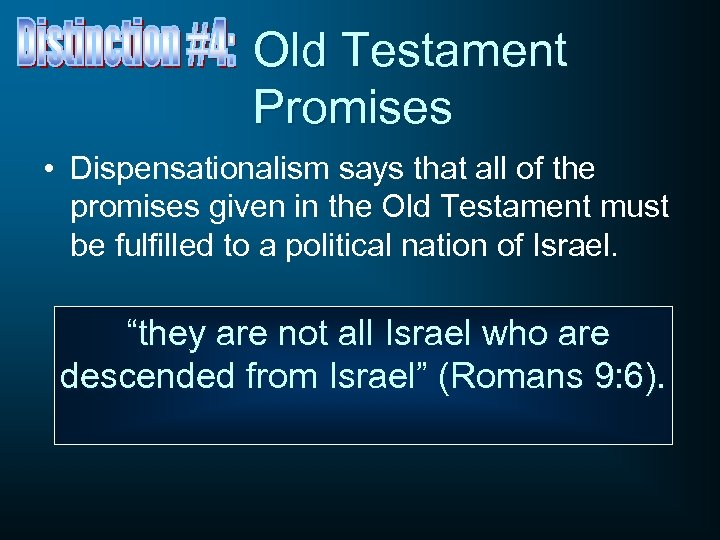 Old Testament Promises • Dispensationalism says that all of the promises given in the