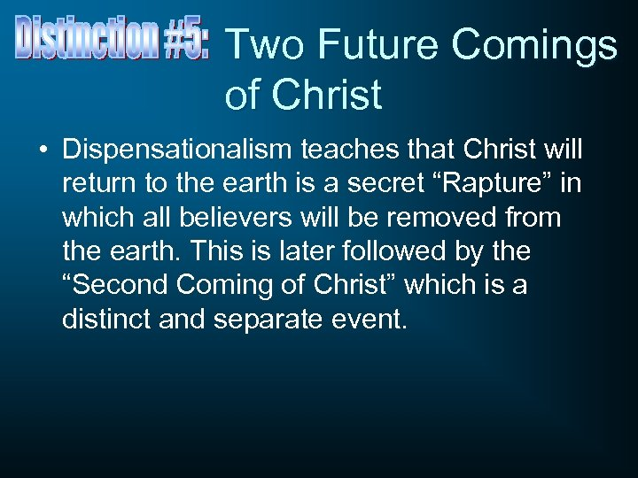 Two Future Comings of Christ • Dispensationalism teaches that Christ will return to the