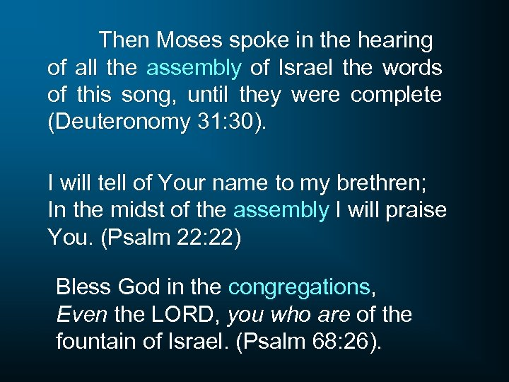 Then Moses spoke in the hearing of all the assembly of Israel the words