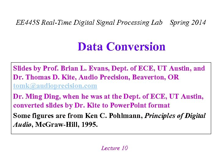 EE 445 S Real-Time Digital Signal Processing Lab Spring 2014 Data Conversion Slides by