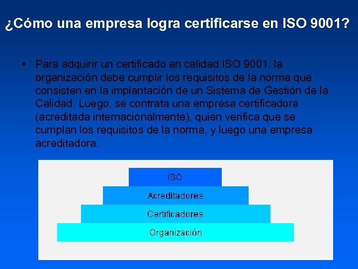 ¿Cómo una empresa logra certificarse en ISO 9001? • Para adquirir un certificado en