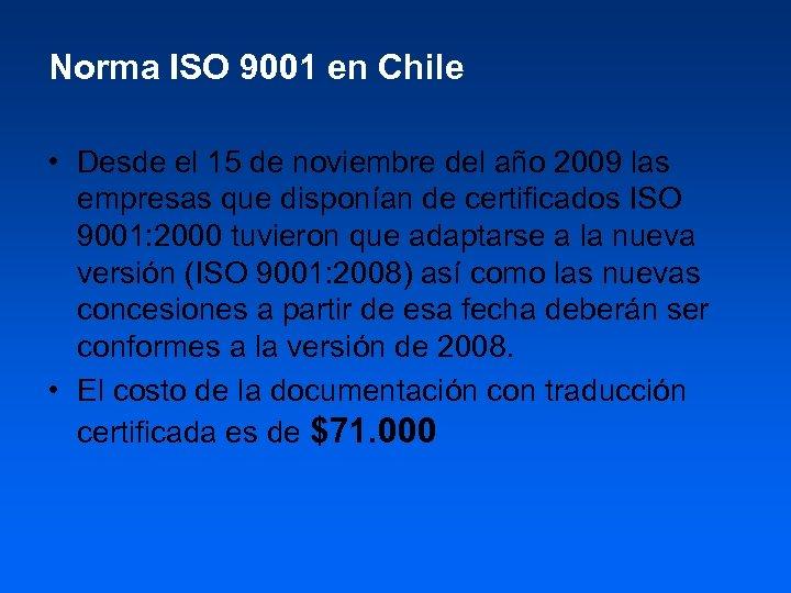 Norma ISO 9001 en Chile • Desde el 15 de noviembre del año 2009