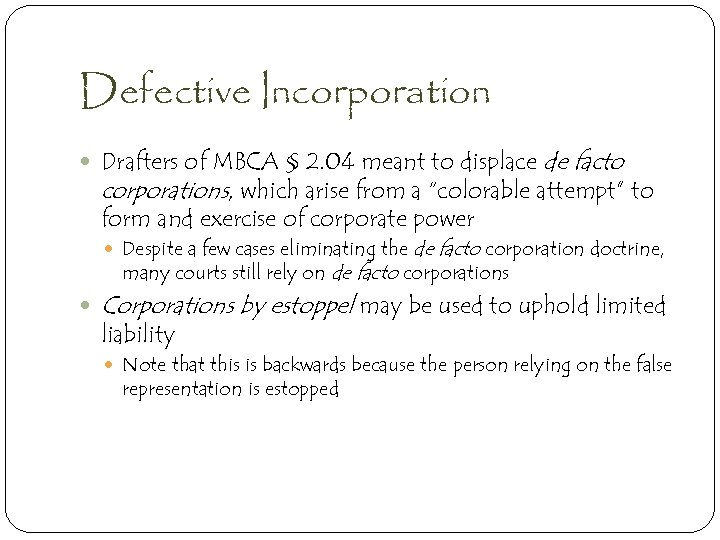 Defective Incorporation Drafters of MBCA § 2. 04 meant to displace de facto corporations,
