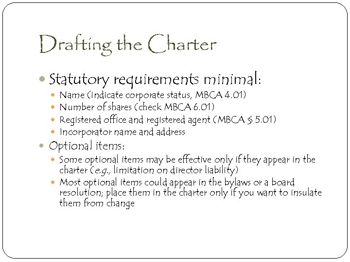 Drafting the Charter Statutory requirements minimal: Name (indicate corporate status, MBCA 4. 01) Number
