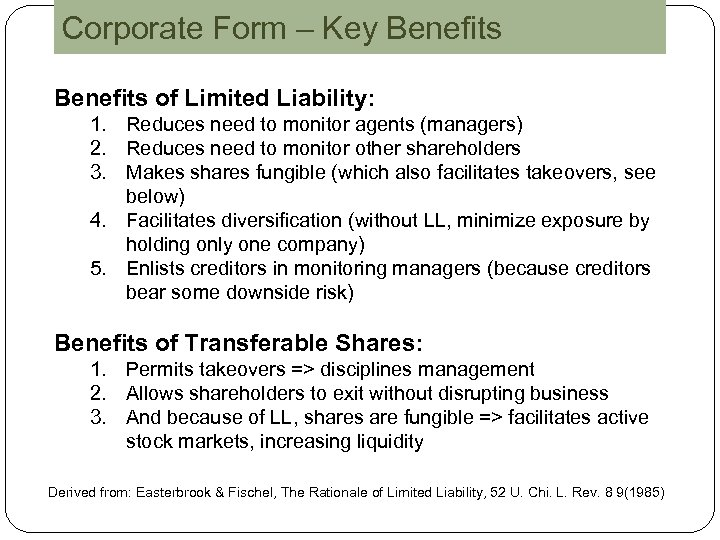 Corporate Form – Key Benefits of Limited Liability: 1. Reduces need to monitor agents