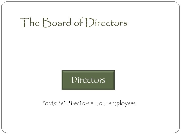 """The Board of Directors """"outside"""" directors = non-employees"""