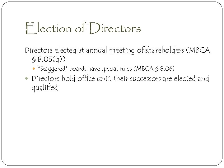 """Election of Directors elected at annual meeting of shareholders (MBCA § 8. 03(d)) """"Staggered"""""""