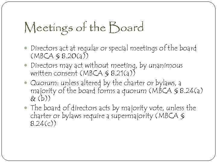 Meetings of the Board Directors act at regular or special meetings of the board