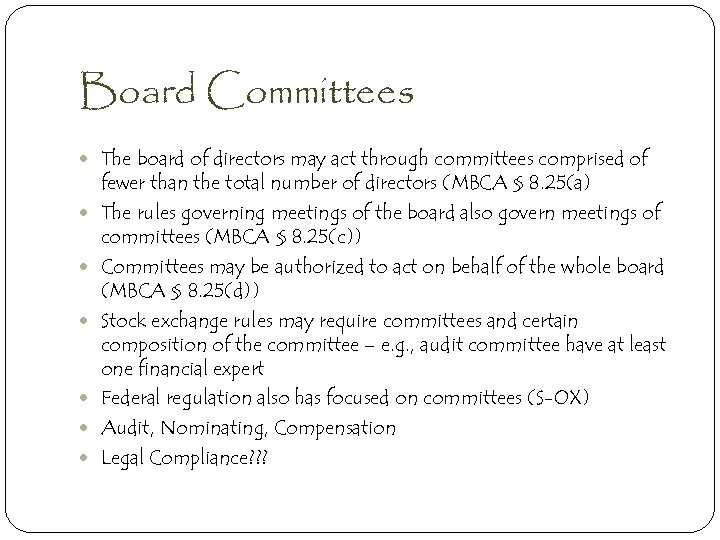 Board Committees The board of directors may act through committees comprised of fewer than